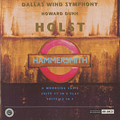 Play & Download Holst: Hammersmith, Op. 52, A Moorside Suite & Suites for Military Band, Op. 28 by Dallas Wind Symphony | Napster