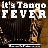 Play & Download It's Tango Fever by Various Artists | Napster