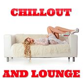 Play & Download Chillout and Lounge by Various Artists | Napster