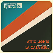 Play & Download Attic Lights Reworked By La Casa Azul by Attic Lights | Napster