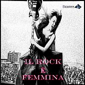 Play & Download Il Rock e' Femmina by Various Artists | Napster
