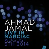Play & Download Ahmad Jamal Live In Marciac, August 5th 2014 (Live) by Ahmad Jamal | Napster