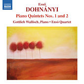 Play & Download Dohnányi: Piano Quintets Nos. 1 & 2 by Gottlieb Wallisch | Napster