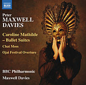 Maxwell Davies: Caroline Mathilde Concert Suites by BBC Philharmonic Orchestra