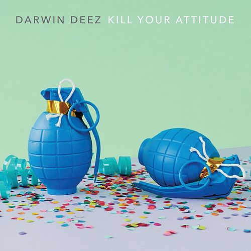 Play & Download Kill Your Attitude by Darwin Deez | Napster