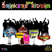 Play & Download Drinkers Soca Riddim by Various Artists | Napster