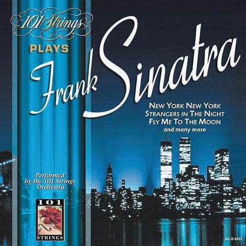 Play & Download 101 Strings Play Frank Sinatra by 101 Strings Orchestra | Napster