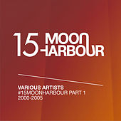 #15MoonHarbour, Pt. 1 - 2000-2005 by Various Artists