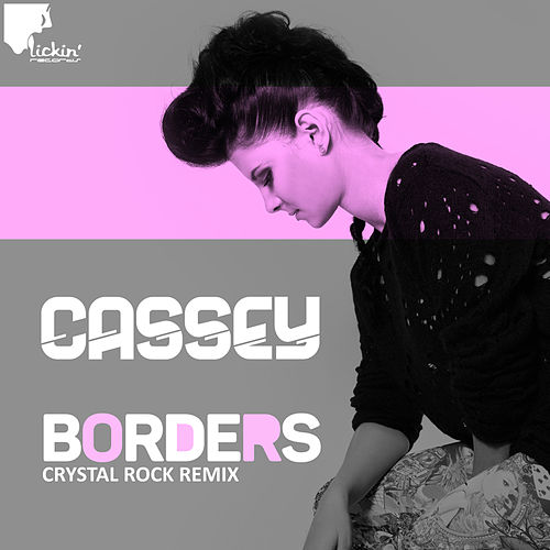 Borders (Crystal Rock Remix) by Cassey