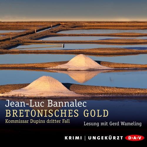 Bretonisches Gold - Kommissar Dupins dritter Fall (Ungekürzt) von Jean-Luc Bannalec
