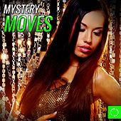 Play & Download Mystery Moves by Various Artists | Napster