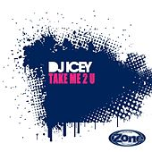 Take Me 2 U by DJ Icey