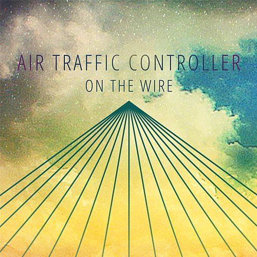 Play & Download On The Wire by Air Traffic Controller | Napster