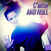 Play & Download C'mon and Roll by Various Artists | Napster