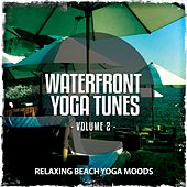 Play & Download Waterfront Yoga Tunes, Vol. 2 (Relaxing Beach Yoga Tunes) by Various Artists | Napster