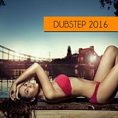 Play & Download Dubstep 2016 by Various Artists | Napster
