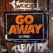 Play & Download Go Away (feat. Migos) [Remix] - Single by Woop | Napster