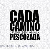 Play & Download Cada Camino (Omnionn Remix) by Pescozada | Napster