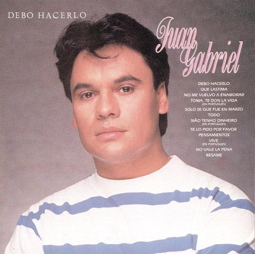 Play & Download Debo Hacerlo by Juan Gabriel | Napster