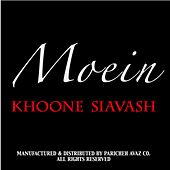 Play & Download Khoone Siavash by Moein | Napster