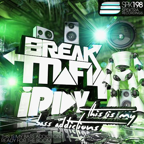 Play & Download This Is My Bass Addictions by Break Mafia | Napster