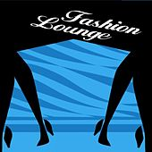Play & Download Fashion Lounge by Various Artists | Napster