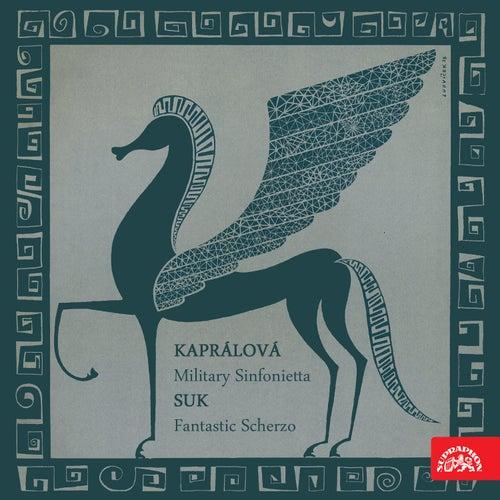 Play & Download Kaprálová: Military Sinfonietta - Suk:  Fantastic Scherzo, Op. 25 by Brno Philharmonic Orchestra | Napster