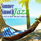 Summer Smooth Jazz (The Best of Bossa Nova Lounge Music, Instrumental) by Smooth Jazz Band Francesco Digilio