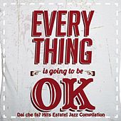 Dai che fa? Every Thing Is Going to Be Ok! (Hits estate ! Jazz Compilation) by Various Artists