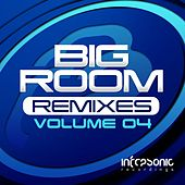 Play & Download Big Room Remixes, Vol. 4 - EP by Various Artists | Napster