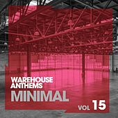 Play & Download Warehouse Anthems: Minimal, Vol. 15 - EP by Various Artists | Napster