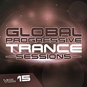 Global Progressive Trance Sessions, Vol. 15 - EP by Various Artists