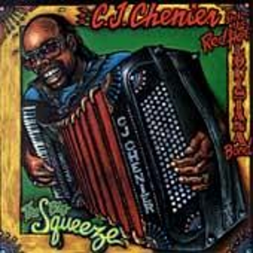 Play & Download The Big Squeeze by C.J. Chenier | Napster