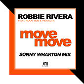 Play & Download Move Move (Sonny Wharton Mix) by Robbie Rivera | Napster