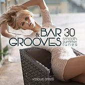 Bar & Grooves (30 Smooth Summer Tunes) by Various Artists