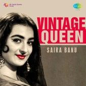 Vintage Queen: Saira Banu by Various Artists