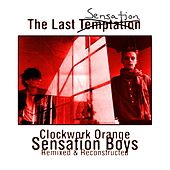 Play & Download The Last Sensation by Clock Work Orange | Napster