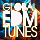 Global EDM Tunes, Vol. 4 by Various Artists