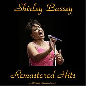Play & Download Remastered Hits (All Tracks Remastered 2015) by Shirley Bassey | Napster