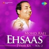 Play & Download Ehsaas Pyaar Ka - Mohd. Rafi, Vol. 2 by Mohd. Rafi | Napster
