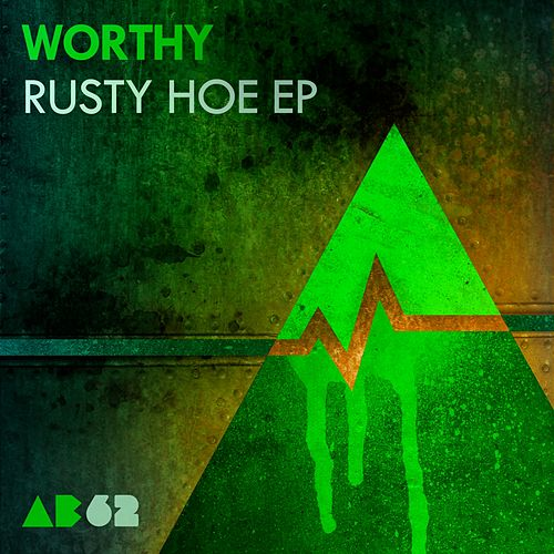 Play & Download Rusty Hoe - Single by Worthy | Napster