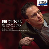 Play & Download Bruckner: Symphony No. 3 ''Wagner Symphony'' by Royal Stockholm Philharmonic Orchestra | Napster