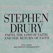 Play & Download Faith, The Loss of Faith, And the Return of Faith by Stephen Drury | Napster