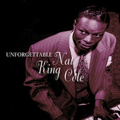 Play & Download Unforgettable Nat King Cole by Nat King Cole | Napster