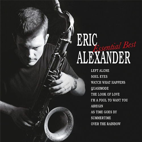 Essential Best by Eric Alexander