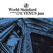 Play & Download World Standard VENUS Jazz: A Tatsuo Sunaga Live Mix by Various Artists | Napster