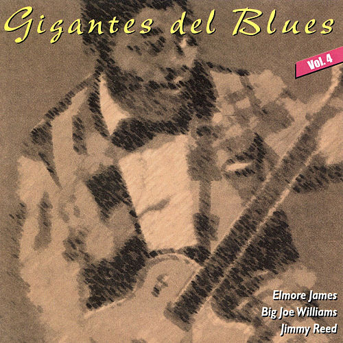 Play & Download Gigantes del Blues Vol. 4 by Elmore James | Napster