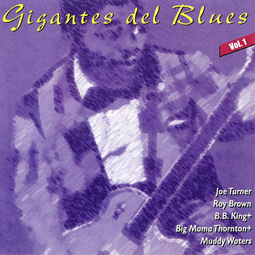 Gigantes del Blues Vol. 1 by Roy Brown