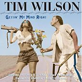 Play & Download Gettin' My Mind Right by Tim Wilson | Napster