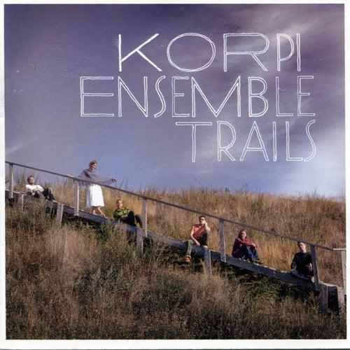 Trails by Korpi Ensemble